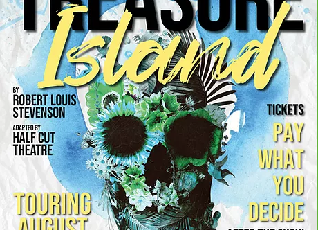 Treasure Island' with Half Cut Theatre: Sunday 15th August at 2pm and 5pm